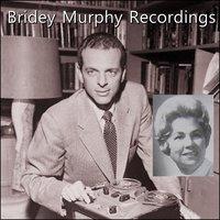 Bridey Murphy Recordings - Virginia Tighe, Morey Bernstein