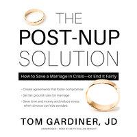 The Post-Nup Solution - Tom Gardiner, JD