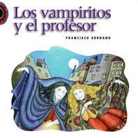Los vampiritos y el profesor - Franciso Serrano