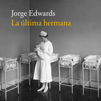 La última hermana - Jorge Edwards