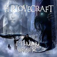 Cthulhu vaknar - H.P. Lovecraft