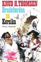 Brudefærden på Korsika - Knud H. Thomsen