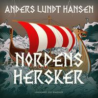 Nordens hersker - Anders Lundt Hansen