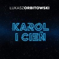 Karol i cień - Łukasz Orbitowski