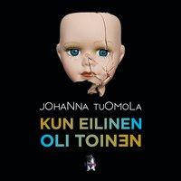 Kun eilinen oli toinen - Johanna Tuomola