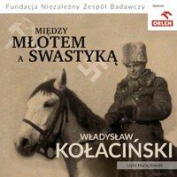 Między młotem a swastyką - Władysław Kołaciński