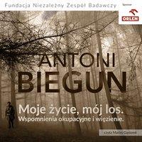 Moje życie, mój los - Antoni Biegun