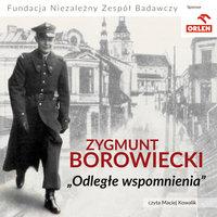 Odległe wspomnienia - Zygmunt Borowiecki