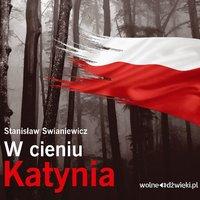 W cieniu Katynia - Stanisław Swianiewicz