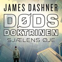 Dødsdoktrinen - Sjælens øje - James Dashner