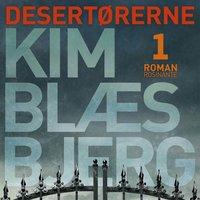 Desertørerne 1 - Kim Blæsbjerg