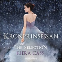 The Selection 4 - Kronprinsessan - Kiera Cass