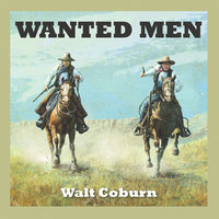 Wanted Men - Walt Coburn