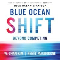 Blue Ocean Shift - W. Chan Kim, Reneé Mauborgne