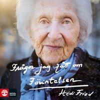 Frågor jag fått om Förintelsen - Hédi Fried