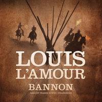 Bannon - Louis L'Amour
