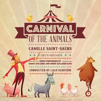 Carnival of the Animals - Camille Saint-Saëns