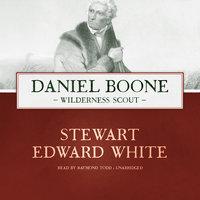 Daniel Boone - Stewart Edward White
