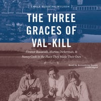 The Three Graces of Val-Kill - Emily Herring Wilson