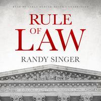 Rule of Law - Randy Singer