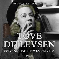 Tove Ditlevsen - en vandring i Toves univers - Lise Lotte Frederiksen