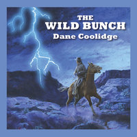 The Wild Bunch - Dane Coolidge