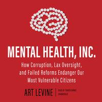 Mental Health, Inc. - Art Levine