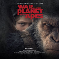 War for the Planet of the Apes - Greg Cox