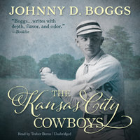 The Kansas City Cowboys - Johnny D. Boggs