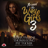 Around the Way Girls 3 - Pat Tucker, Thomas Long, Alisha Yvonne