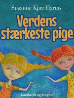 Verdens stærkeste pige - Susanne Kjær Harms
