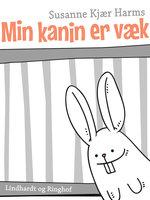 Min kanin er væk - Susanne Kjær Harms