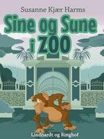 Sine og Sune i zoo - Susanne Kjær Harms