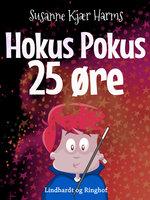 Hokus pokus 25 øre - Susanne Kjær Harms