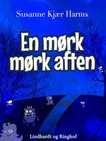 En mørk mørk aften - Susanne Kjær Harms
