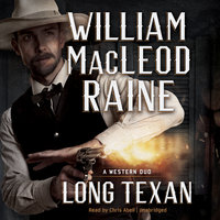 Long Texan - William MacLeod Raine