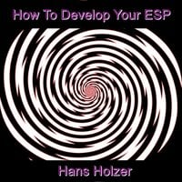 How To Develop Your ESP - Hans Holzer
