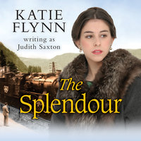 The Splendour - Katie Flynn writing as Judith Saxton
