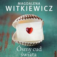 Ósmy cud świata - Magdalena Witkiewicz