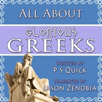 All About Glorious Greeks - PS Quick