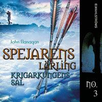 Spejarens lärling 3 - Krigarkungens sal - John Flanagan