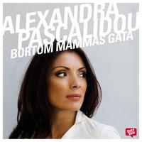 Bortom mammas gata - Alexandra Pascalidou