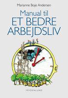 Manual til et bedre arbejdsliv - Marianne Boje Andersen