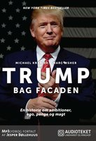 Trump - Bag Facaden - Michael Kranish, Marc Fisher