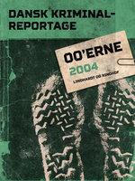 Dansk Kriminalreportage 2004 - Diverse forfattere,Diverse