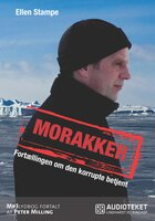 Morakker - Fortællingen om den korrupte betjent - Ellen Stampe