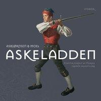 Askeladden - Jørgen Moe,Peter Christen Asbjørnsen