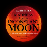 Madness from the Inconstant Moon - Larry Niven