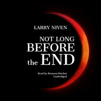 Not Long before the End - Larry Niven