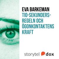Tio-sekundersregeln och ögonkontaktens kraft - Eva Barkeman